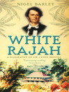 White Rajah (eBook): A Biography of Sir James Brooke