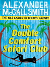 The Double Comfort Safari Club (eBook): The No. 1 Ladies' Detective Agency Series, Book 11