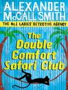 The Double Comfort Safari Club (eBook): The No. 1 Ladies' Detective Agency Series, Book 11