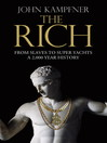 The Rich (eBook): From Slaves to Super-Yachts: A 2,000-Year History