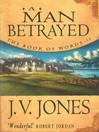 A Man Betrayed (eBook)