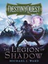 The Legion of Shadow (eBook): DestinyQuest Series, Book 1