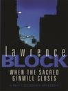 When the Sacred Ginmill Closes (eBook): Matthew Scudder Series, Book 6