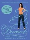 Burned (eBook): Pretty Little Liars Series, Book 12