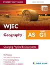 WJEC AS Geography Student Unit Guide New Edition (eBook): Unit G1 Changing Physical Environments