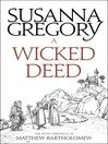A Wicked Deed (eBook): Matthew Bartholomew Series, Book 5