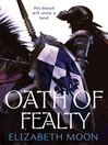 Oath of Fealty (eBook): The Deed of Paksenarrion: Paladin's Legacy Series, Book 1