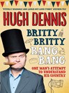 Britty Britty Bang Bang (eBook): One Man's Attempt to Understand His Country