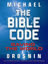 The Bible Code (eBook): Saving the World