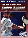 Andre Agassi (eBook): On the Court with...