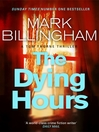 The Dying Hours (eBook): Tom Thorne Series, Book 11