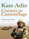Corsets to Camouflage (eBook): Women and War