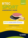 BTEC Sport Level 2 Assessment Guide (eBook): Unit 6 Leading Sports Activities