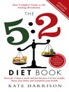 The 5 (eBook): 2 Diet Book: Feast for 5 Days a Week and Fast for 2 to Lose Weight, Boost Your Brain and Transform Your Health