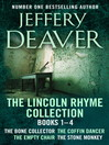 The Lincoln Rhyme Collection 1-4 (eBook): The Bone Collector, The Coffin Dancer, The Empty Chair, The Stone Monkey