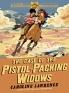 The Case of the Pistol-packing Widows (eBook): The P.K. Pinkerton Mysteries 3