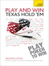 Play and Win Texas Hold 'Em (eBook): Teach Yourself