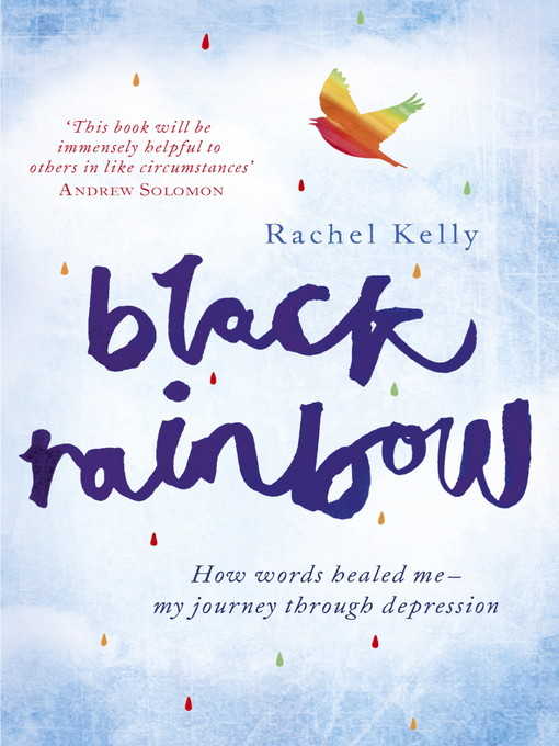 Black Rainbow (eBook): How words healed me: my journey through depression