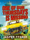 One of Our Thursdays is Missing (eBook): Thursday Next Series, Book 6