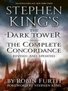 Stephen King's the Dark Tower (eBook): The Complete Concordance: Revised and Updated