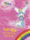 Leona the Unicorn Fairy (eBook): Rainbow Magic : The Magical Creature / Animal Fairies Series, Book 6
