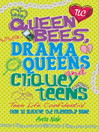 Queen Bees, Drama Queens & Cliquey Teens (eBook)