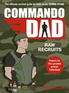 Commando Dad (eBook): Raw Recruits: From pregnancy to birth