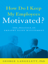 How Do I Keep My Employees Motivated? (eBook): The Practice of Empathy-Based Management