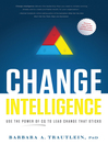Change Intelligence (eBook): Use the Power of CQ to Lead Change That Sticks
