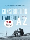 Construction Leadership from A to Z (eBook): 26 Words to Lead By