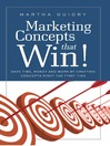 Marketing Concepts that Win! (eBook): Save Time, Money and Work by Crafting Concepts Right the First Time