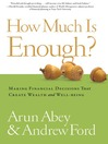 How Much is Enough? (eBook): Making Financial Decisions That Create Wealth and Well-being