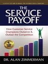 The Service Payoff (eBook): How Customer Service Champions Outserve and Outlast the Competition