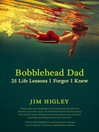 Bobblehead Dad 25 Life Lessons I Forgot I Knew