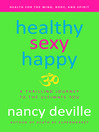 Healthy, Sexy, Happy (eBook): A Thrilling Journey to the Ultimate You