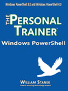 Windows PowerShell (eBook): The Personal Trainer for Windows PowerShell 3.0 and Windows PowerShell 4.0
