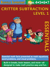 Critter Subtraction Essentials Level 1 (eBook): Essential Math Facts Presented as Math Equations, Word Problems, and Visual Problems; Bugville Math Superstars