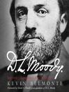 D.L. Moody--A Life (MP3): Innovator, Evangelist, World Changer