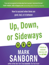 Up, Down, or Sideways (MP3): How to Succeed When Times Are Good, Bad, or In Between