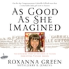 As Good As She Imagined (MP3): The Redeeming Story of the Angel of Tucson, Christina-Taylor Green