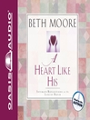 A Heart Like His (MP3): Intimate Reflections on the Life of David