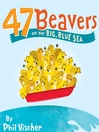 47 Beavers on the Big, Blue Sea (MP3)