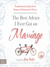 The Best Advice I Ever Got on Marriage (MP3): Transforming Insights from Respected Husbands & Wives