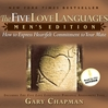 The Five Love Languages (MP3): Men's Edition: How to Express Heartfelt Commitment to Your Mate