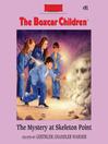 The Mystery at Skeleton Point (MP3): The Boxcar Children Series, Book 91