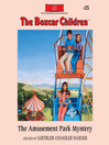 The Amusement Park Mystery (MP3): The Boxcar Children Series, Book 25