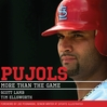 Pujols (MP3): More Than the Game