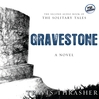 Gravestone (MP3): The Solitary Tales Series, Book 2