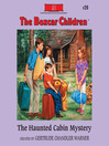 The Haunted Cabin Mystery (MP3): The Boxcar Children Series, Book 20