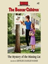 The Mystery of the Missing Cat (MP3): The Boxcar Children Series, Book 42